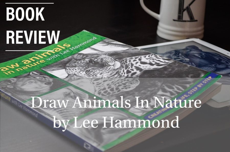 Draw Animals In Nature- Lee Hammond Book Review